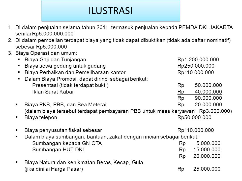 ILUSTRASI Di dalam penjualan selama tahun 2011, termasuk penjualan kepada PEMDA DKI JAKARTA senilai Rp5.000.000.000.