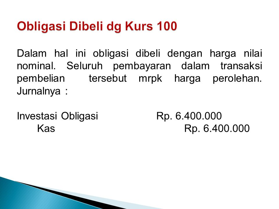 Obligasi Dibeli dg Kurs 100