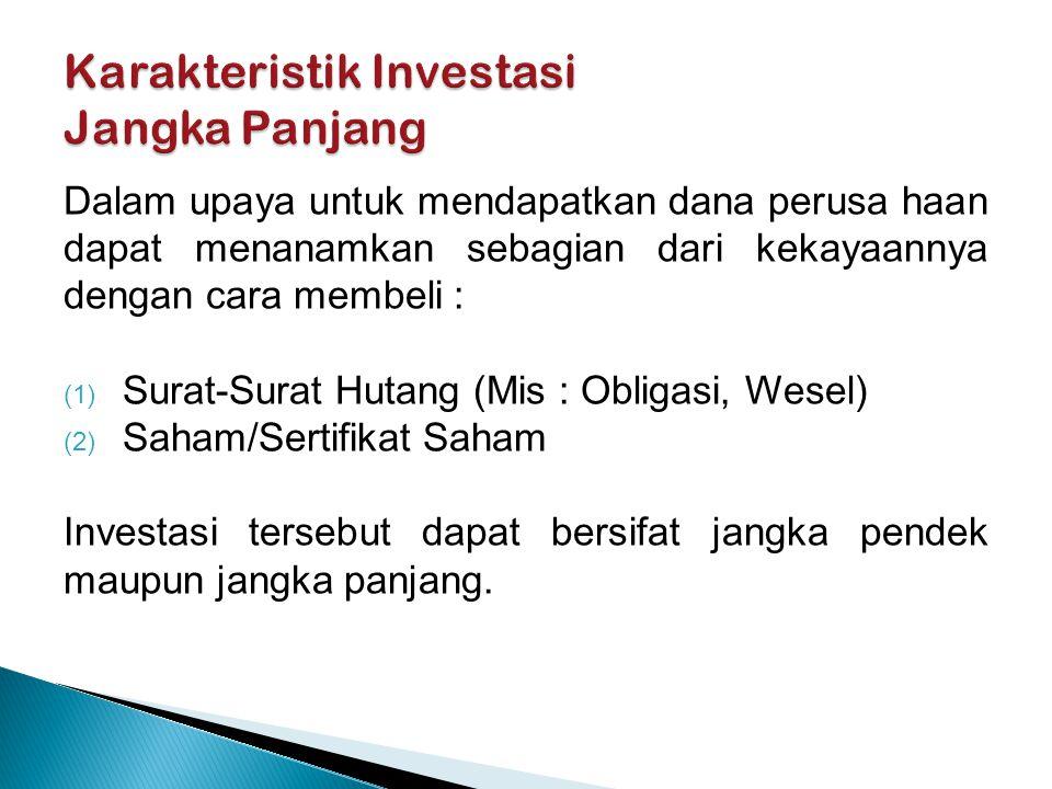 Karakteristik Investasi Jangka Panjang