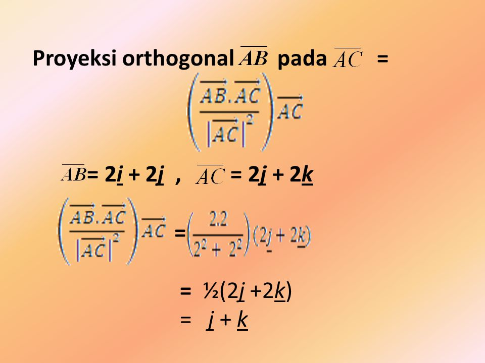 Proyeksi orthogonal pada =