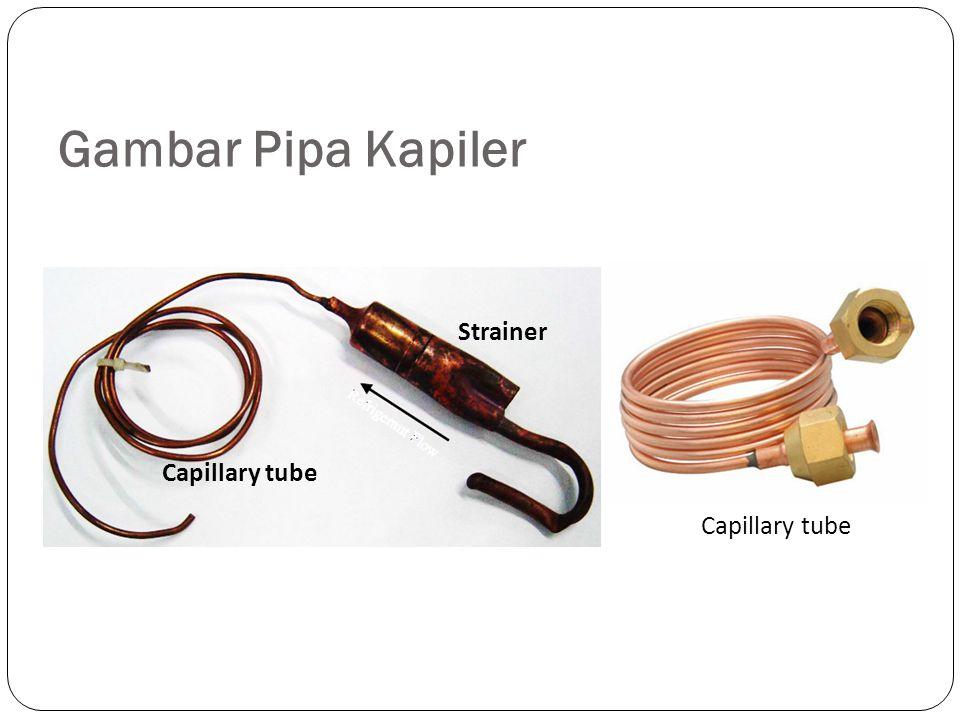 Gambar Pipa Kapiler Strainer Capillary tube Capillary tube