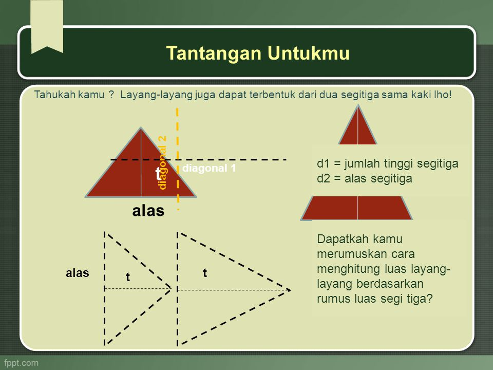 Tantangan Untukmu t t alas alas d1 = jumlah tinggi segitiga