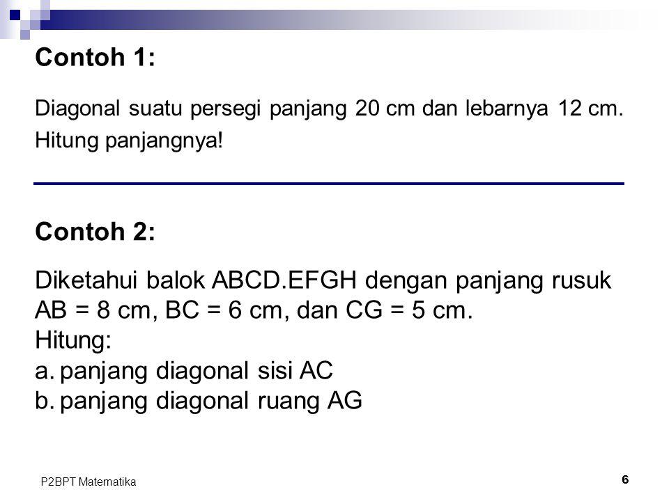 Contoh 1: Contoh 2: Diketahui balok ABCD.EFGH dengan panjang rusuk