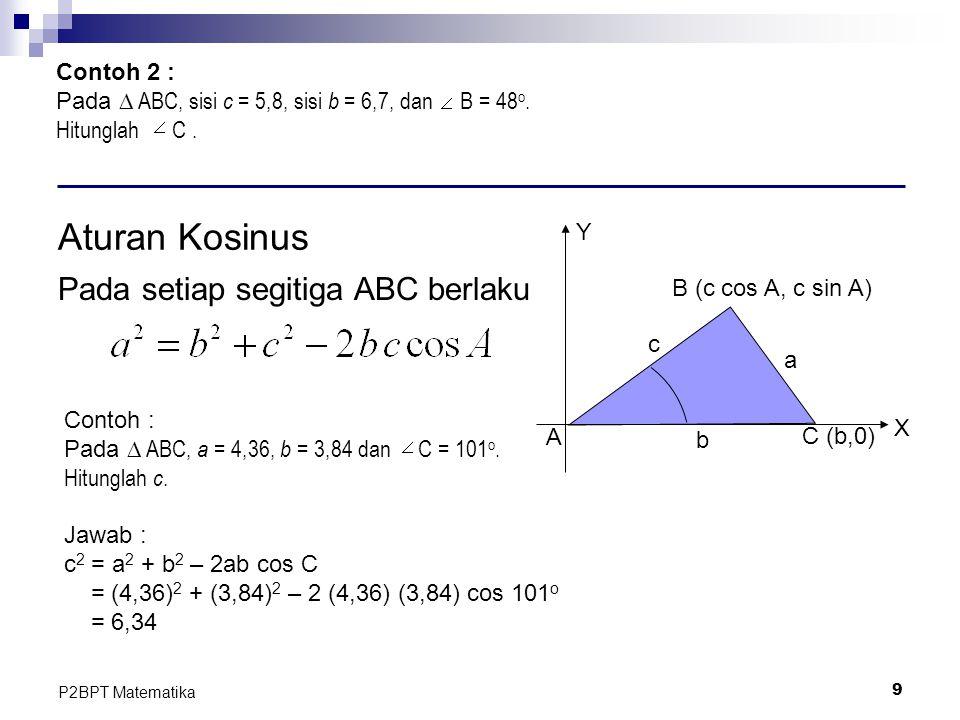 Aturan Kosinus Pada setiap segitiga ABC berlaku Contoh 2 :