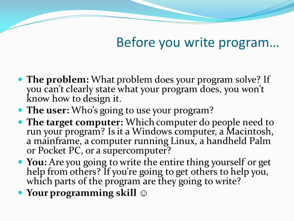 Before you write program…