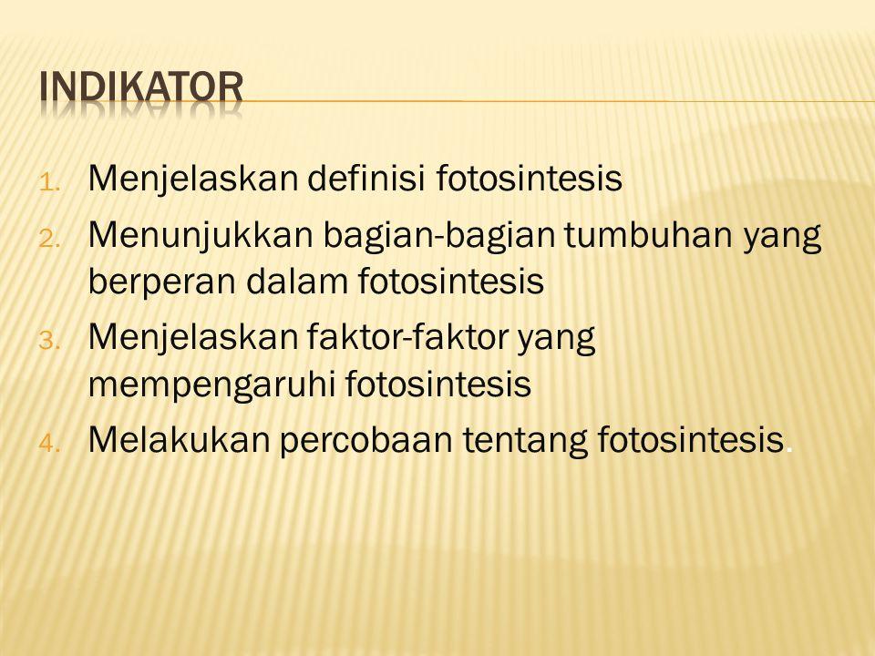 indikator Menjelaskan definisi fotosintesis