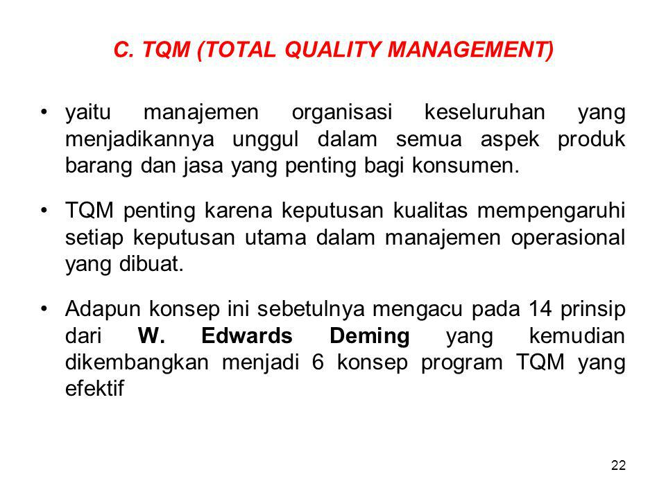 C. TQM (TOTAL QUALITY MANAGEMENT)