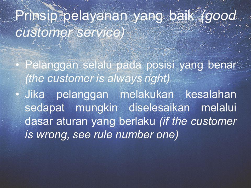 Prinsip pelayanan yang baik (good customer service)