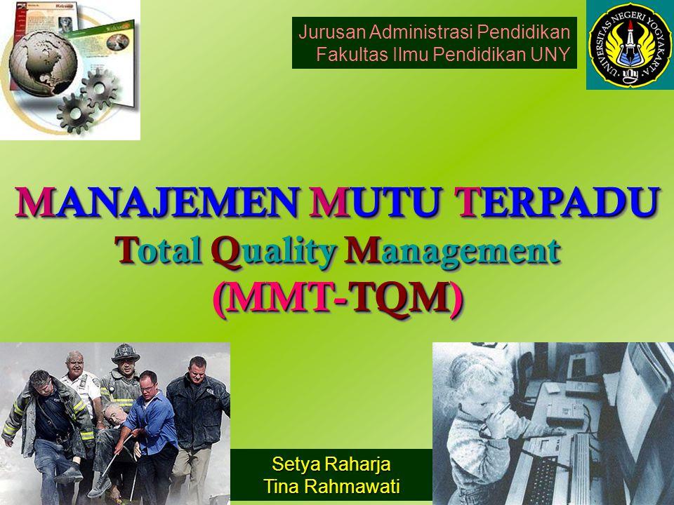 MANAJEMEN MUTU TERPADU Total Quality Management