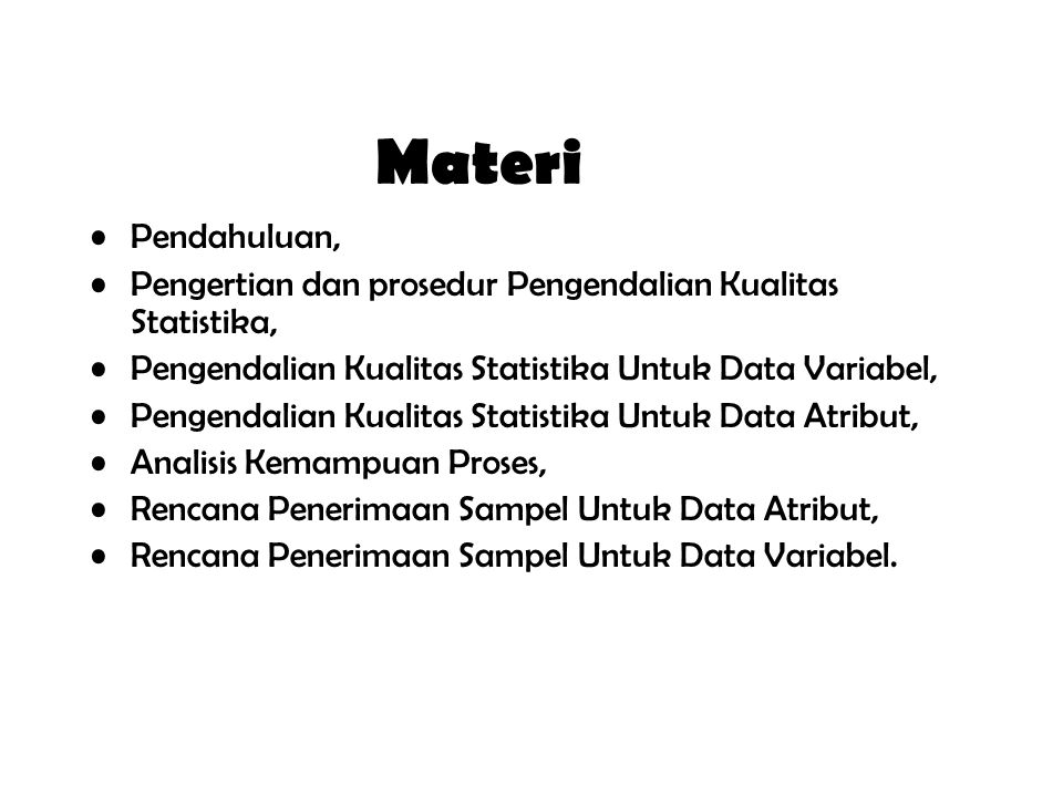 Materi Pendahuluan, Pengertian dan prosedur Pengendalian Kualitas Statistika, Pengendalian Kualitas Statistika Untuk Data Variabel,
