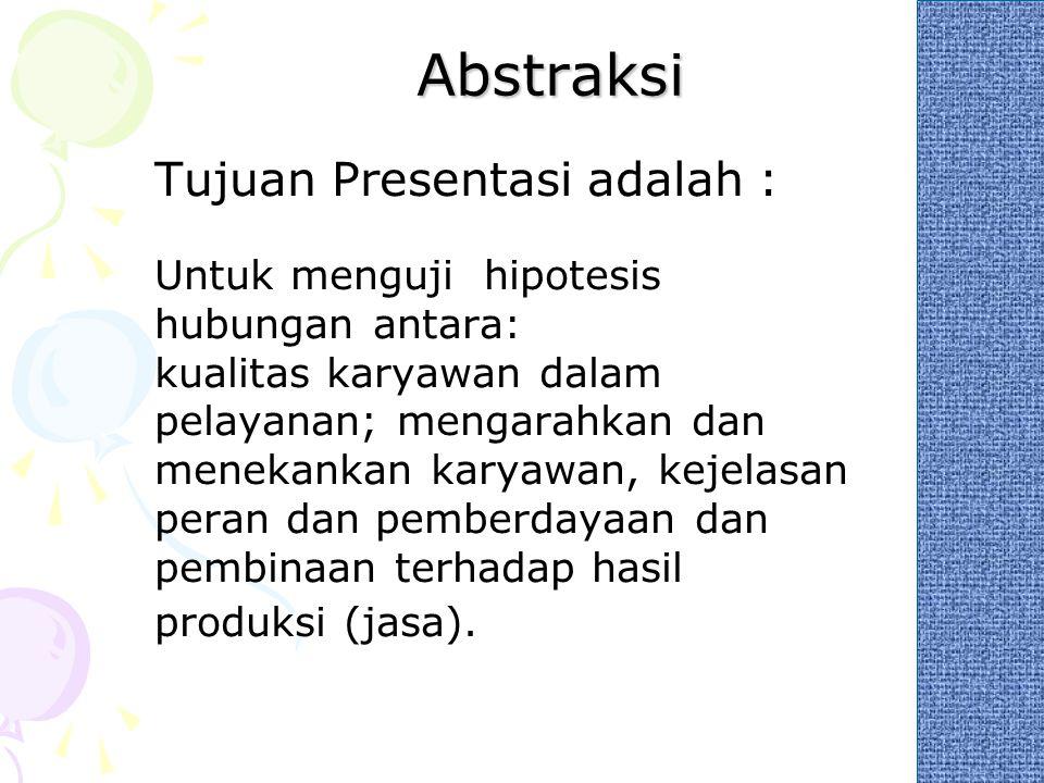 Abstraksi Tujuan Presentasi adalah :