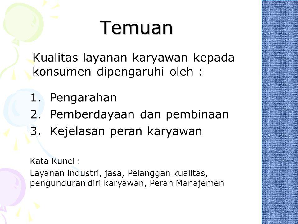 Temuan Kualitas layanan karyawan kepada konsumen dipengaruhi oleh :
