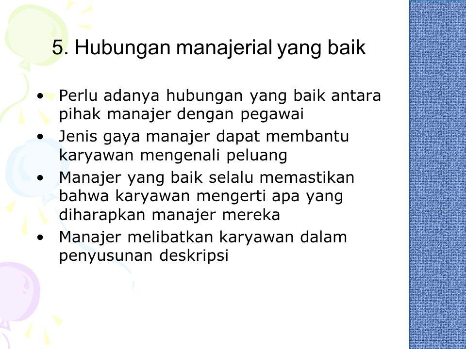 5. Hubungan manajerial yang baik