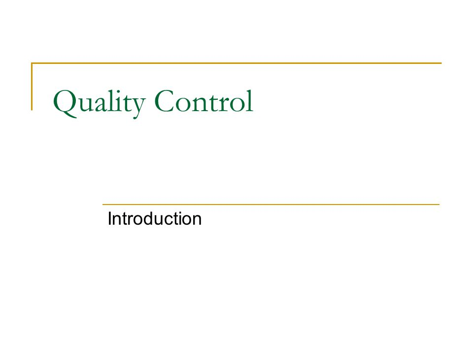 Quality Control Introduction