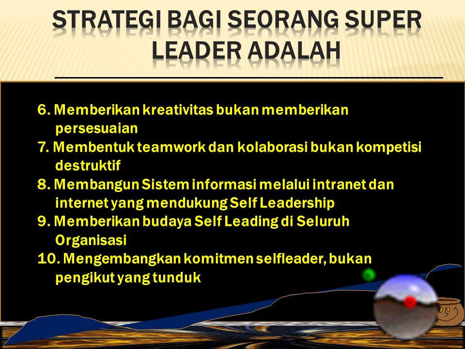 STRATEGI BAGI SEORANG SUPER LEADER ADALAH