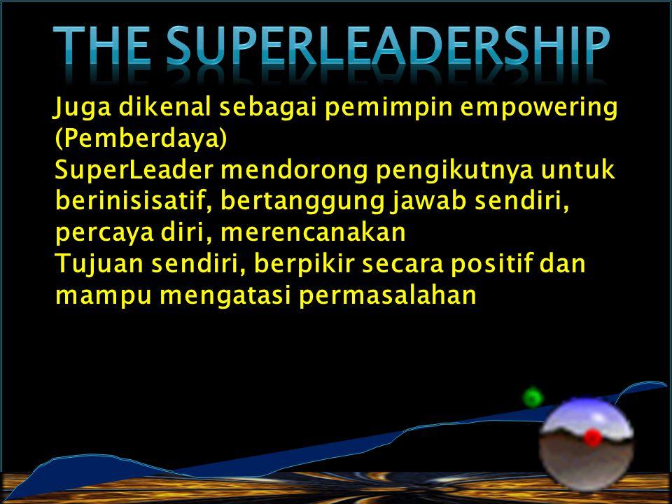 The SuperLeadership Juga dikenal sebagai pemimpin empowering (Pemberdaya)