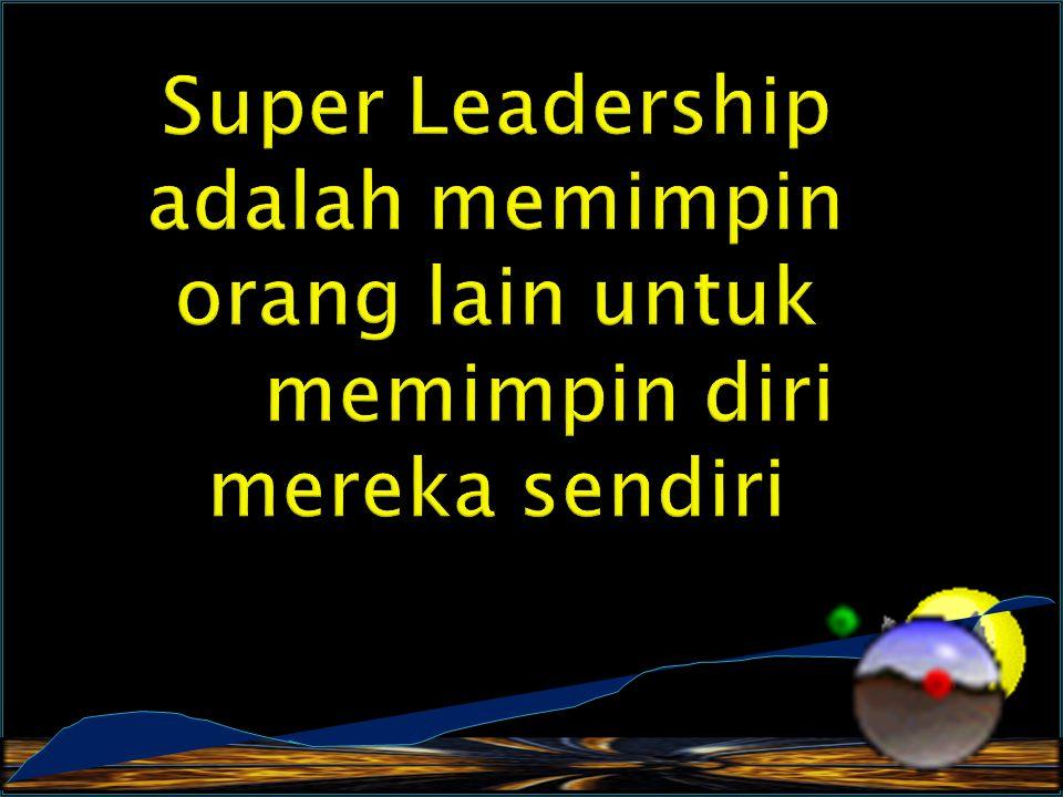 Super Leadership adalah memimpin orang lain untuk