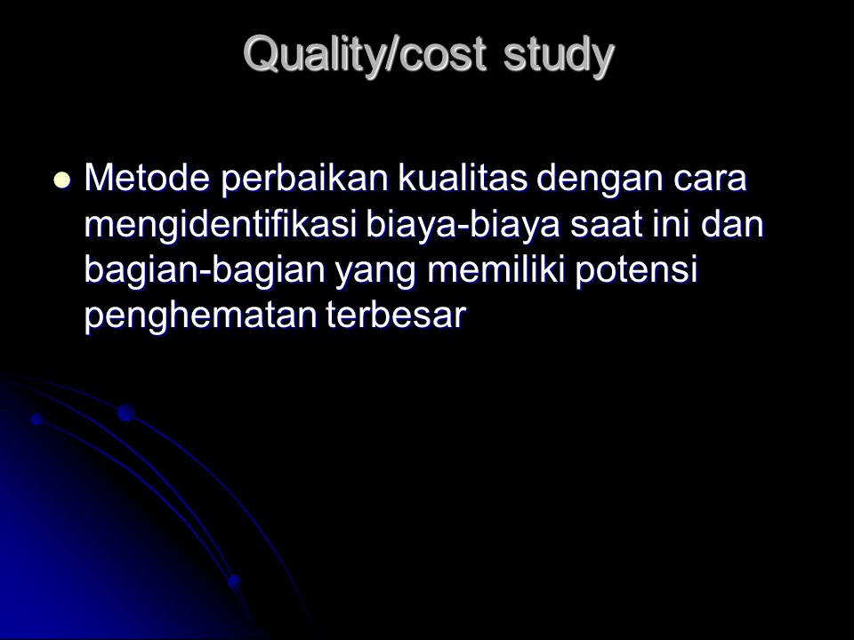 Quality/cost study