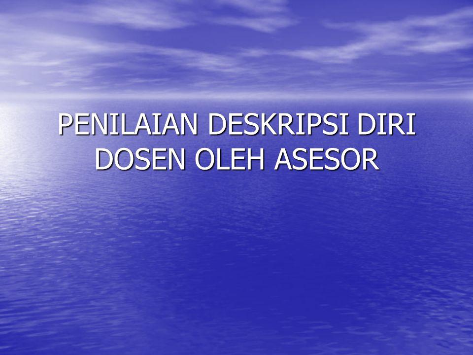 PENILAIAN DESKRIPSI DIRI DOSEN OLEH ASESOR
