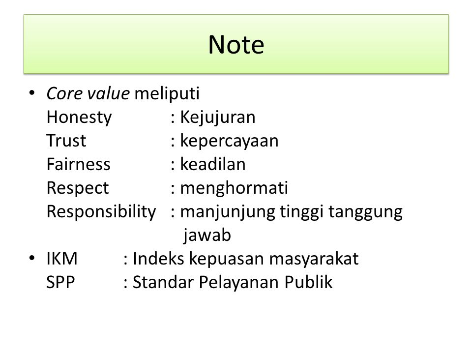 Note Core value meliputi Honesty : Kejujuran Trust : kepercayaan