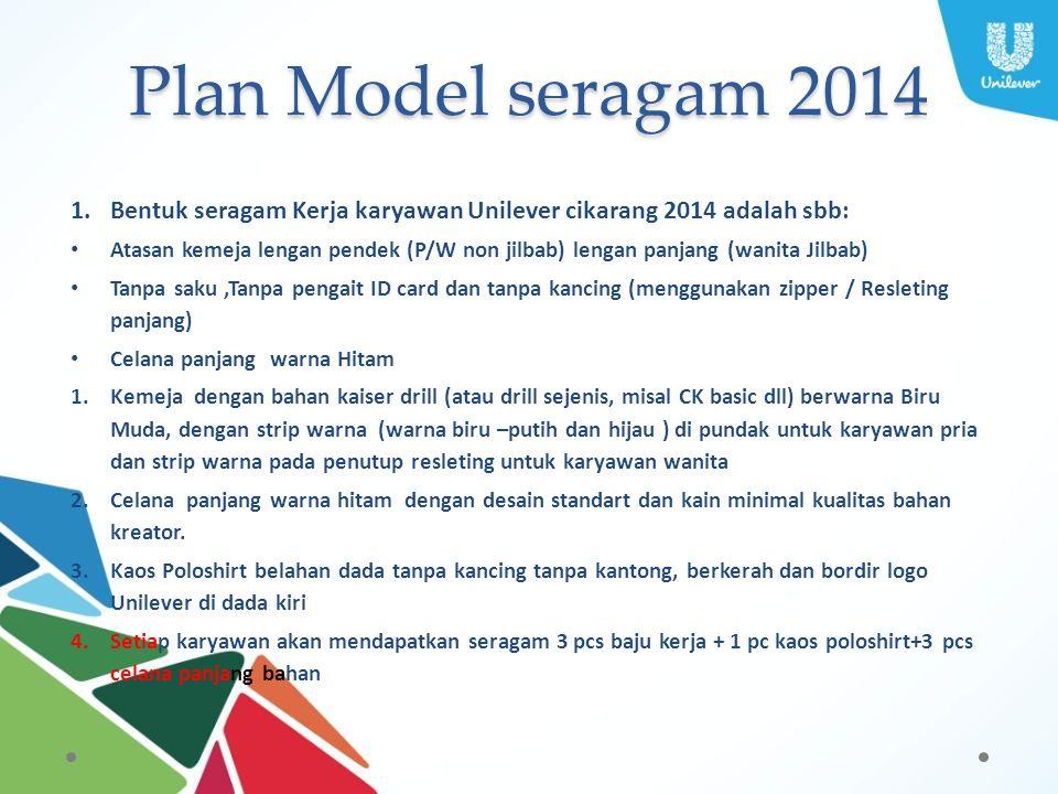 Plan Model seragam 2014 Bentuk seragam Kerja karyawan Unilever cikarang 2014 adalah sbb:
