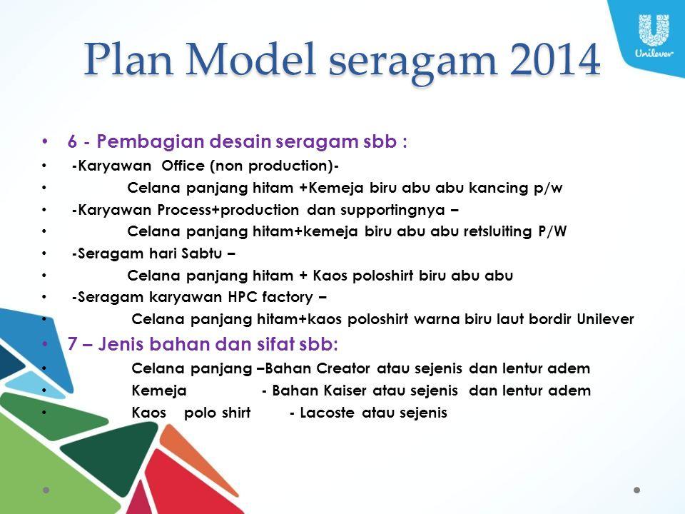 Plan Model seragam 2014 6 - Pembagian desain seragam sbb :