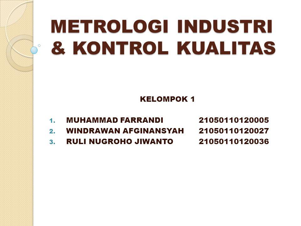 METROLOGI INDUSTRI & KONTROL KUALITAS