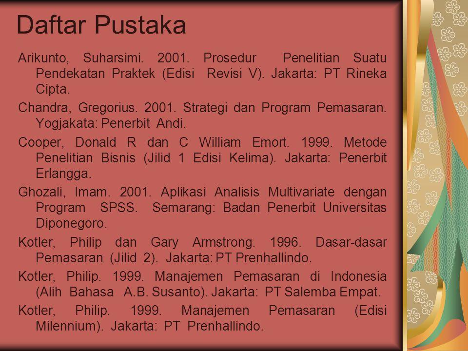 Daftar Pustaka Arikunto, Suharsimi. 2001. Prosedur Penelitian Suatu Pendekatan Praktek (Edisi Revisi V). Jakarta: PT Rineka Cipta.
