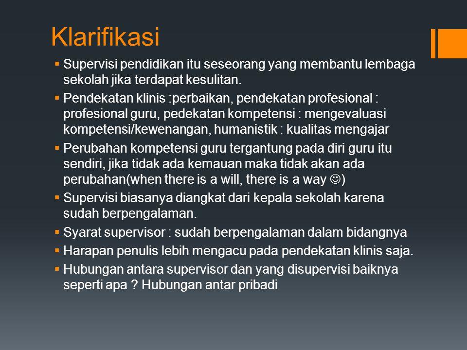 Klarifikasi Supervisi pendidikan itu seseorang yang membantu lembaga sekolah jika terdapat kesulitan.