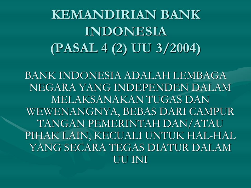 KEMANDIRIAN BANK INDONESIA (PASAL 4 (2) UU 3/2004)