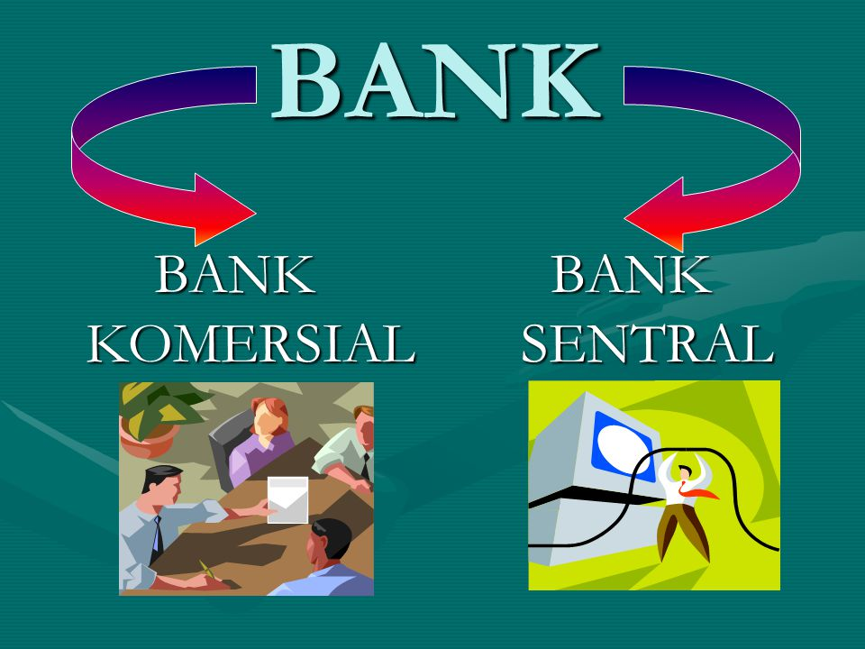 BANK BANK KOMERSIAL BANK SENTRAL