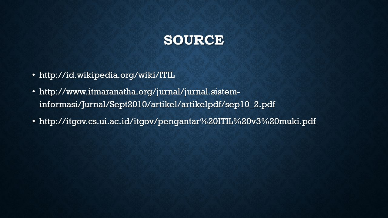 Source http://id.wikipedia.org/wiki/ITIL