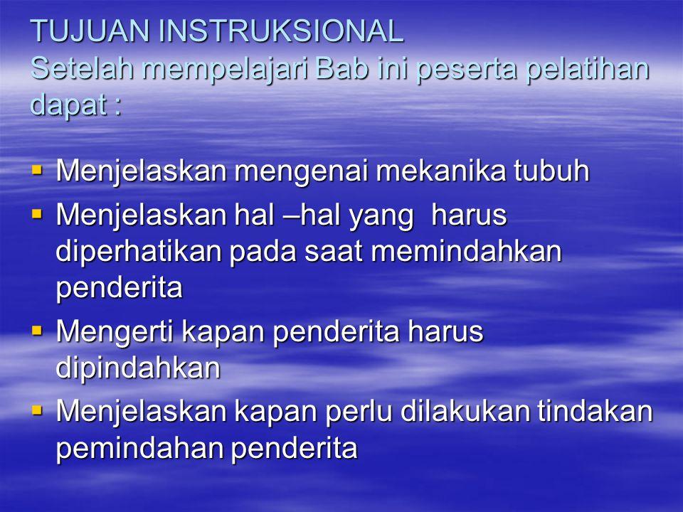 TUJUAN INSTRUKSIONAL Setelah mempelajari Bab ini peserta pelatihan dapat :