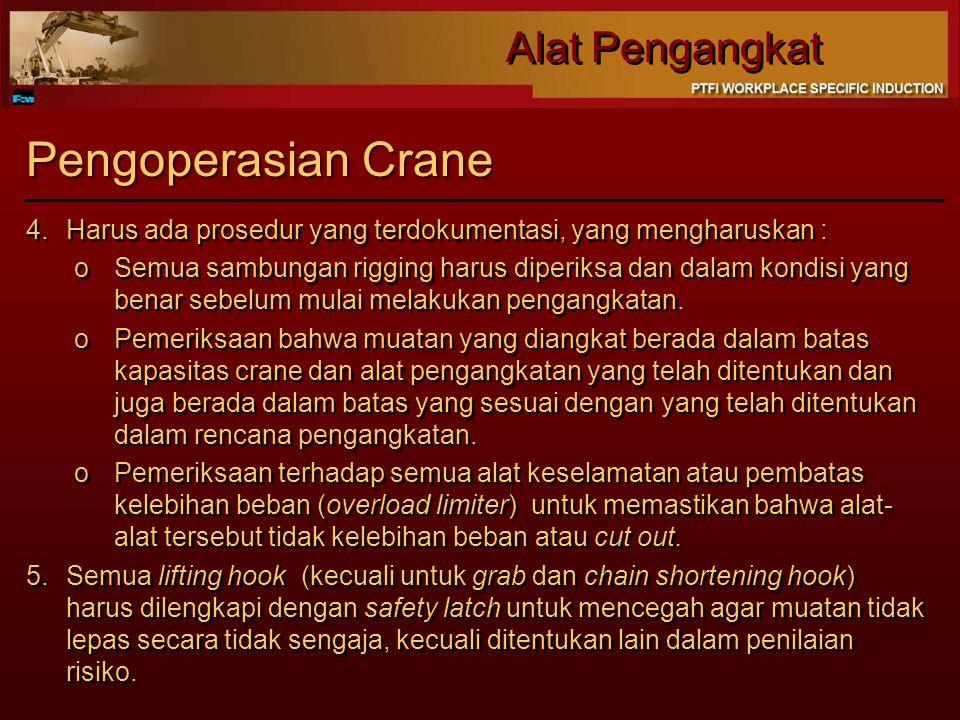 Pengoperasian Crane 4. Harus ada prosedur yang terdokumentasi, yang mengharuskan :