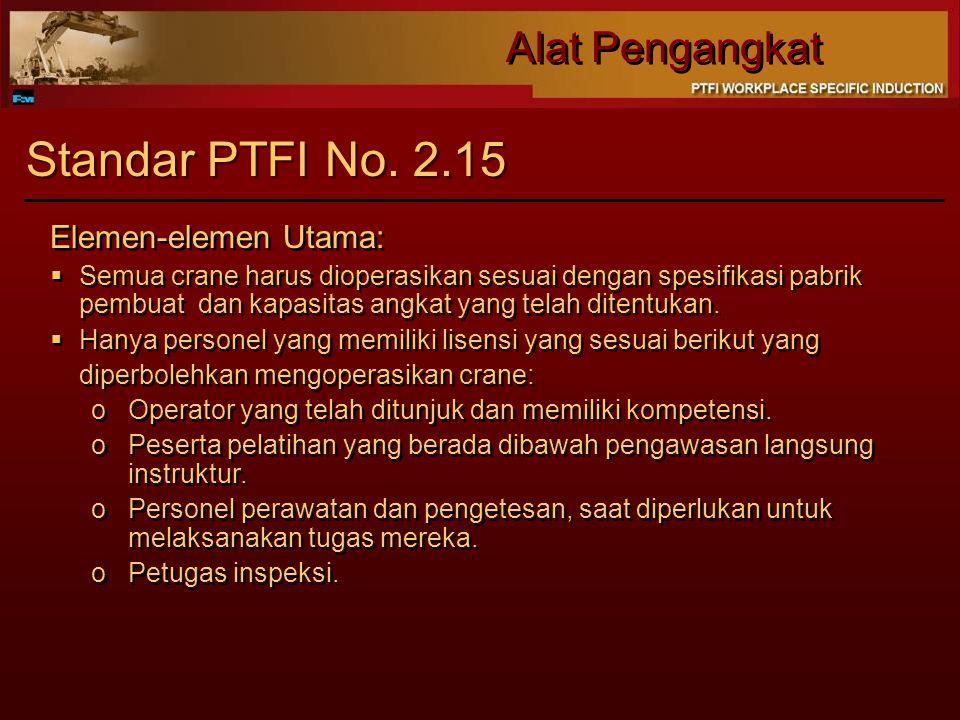 Standar PTFI No. 2.15 Elemen-elemen Utama: