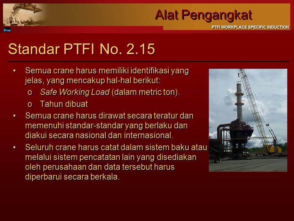 Standar PTFI No. 2.15 Semua crane harus memiliki identifikasi yang jelas, yang mencakup hal-hal berikut:
