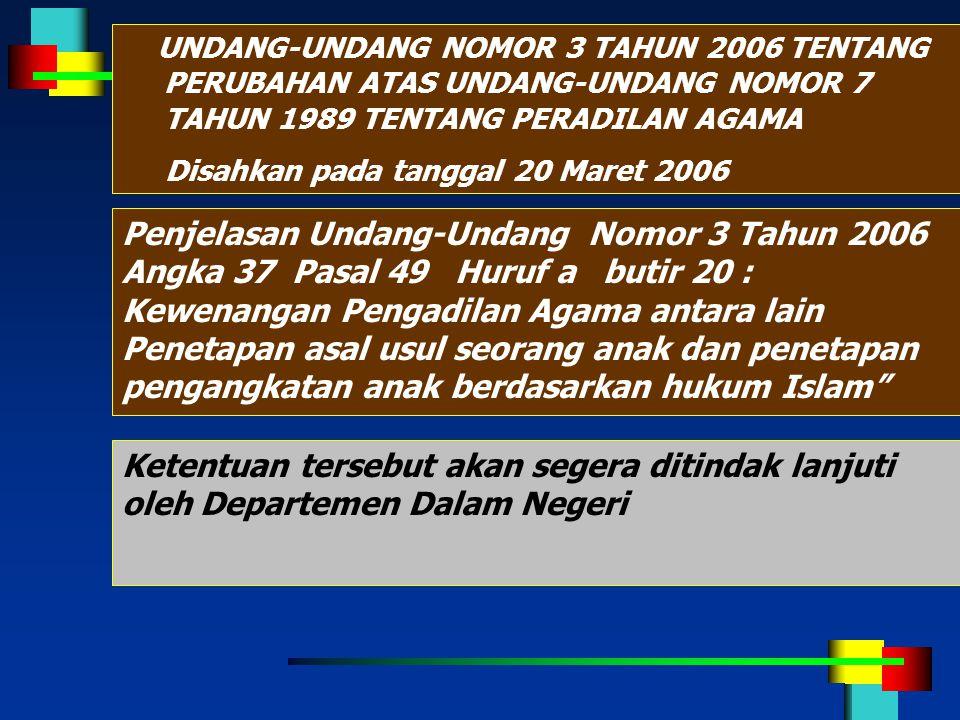 UNDANG-UNDANG NOMOR 3 TAHUN 2006 TENTANG PERUBAHAN ATAS UNDANG-UNDANG NOMOR 7 TAHUN 1989 TENTANG PERADILAN AGAMA