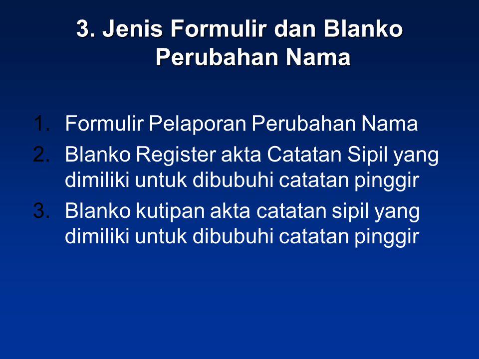 3. Jenis Formulir dan Blanko Perubahan Nama