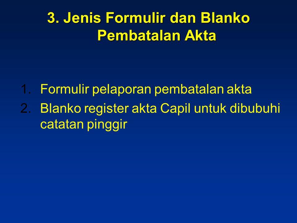 3. Jenis Formulir dan Blanko Pembatalan Akta