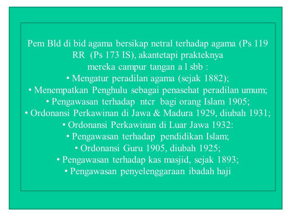 mereka campur tangan a l sbb : Mengatur peradilan agama (sejak 1882);