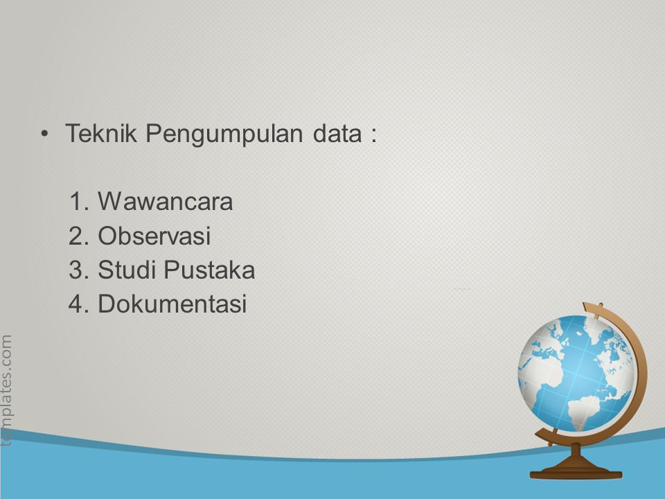 Teknik Pengumpulan data :