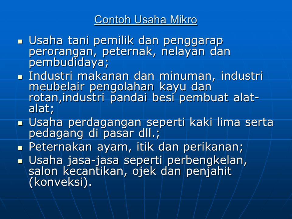 Contoh Usaha Mikro Usaha tani pemilik dan penggarap perorangan, peternak, nelayan dan pembudidaya;