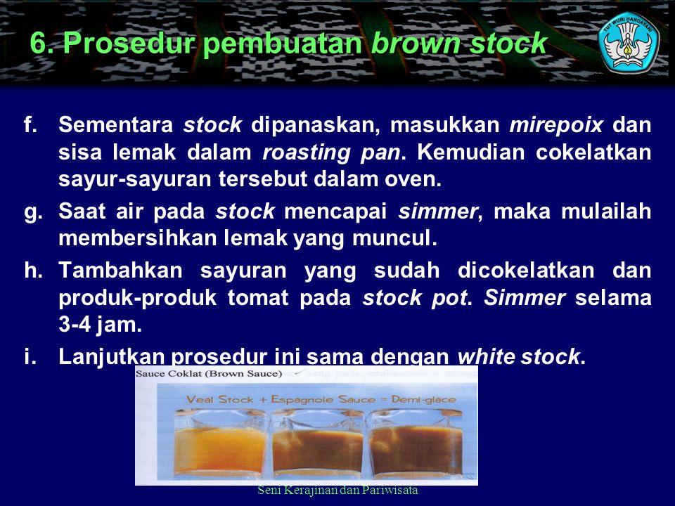 6. Prosedur pembuatan brown stock