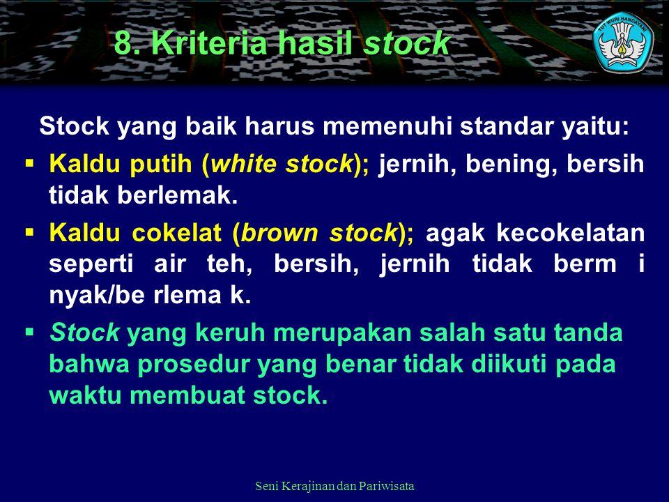 Stock yang baik harus memenuhi standar yaitu: