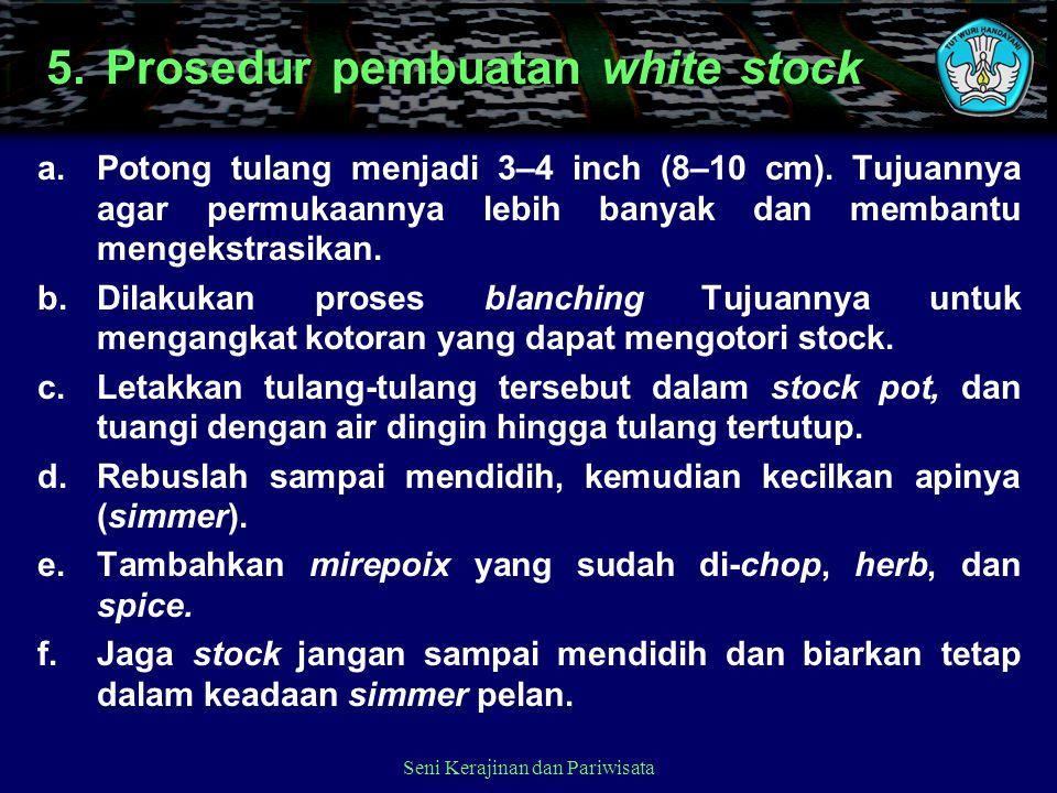 5. Prosedur pembuatan white stock