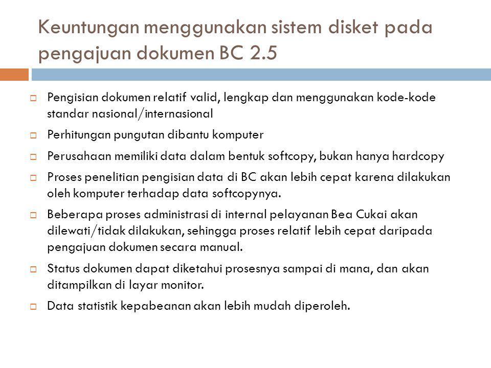 Keuntungan menggunakan sistem disket pada pengajuan dokumen BC 2.5