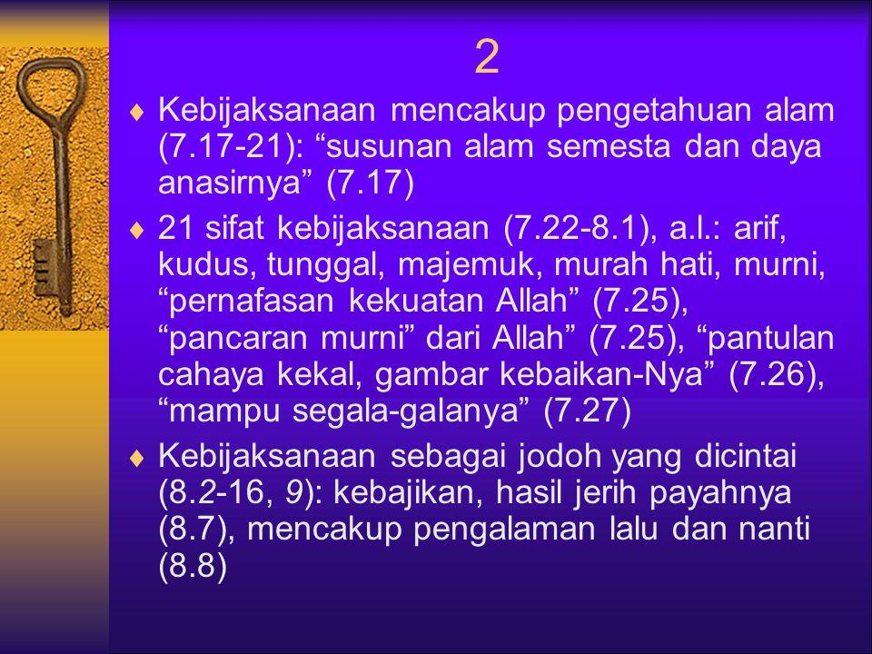 2 Kebijaksanaan mencakup pengetahuan alam (7.17-21): susunan alam semesta dan daya anasirnya (7.17)