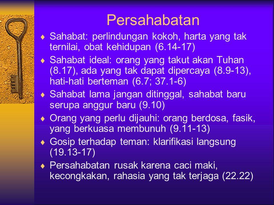 Persahabatan Sahabat: perlindungan kokoh, harta yang tak ternilai, obat kehidupan (6.14-17)