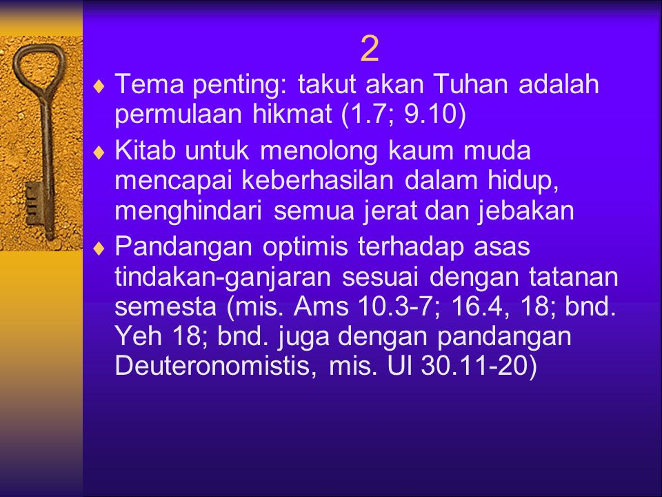 2 Tema penting: takut akan Tuhan adalah permulaan hikmat (1.7; 9.10)
