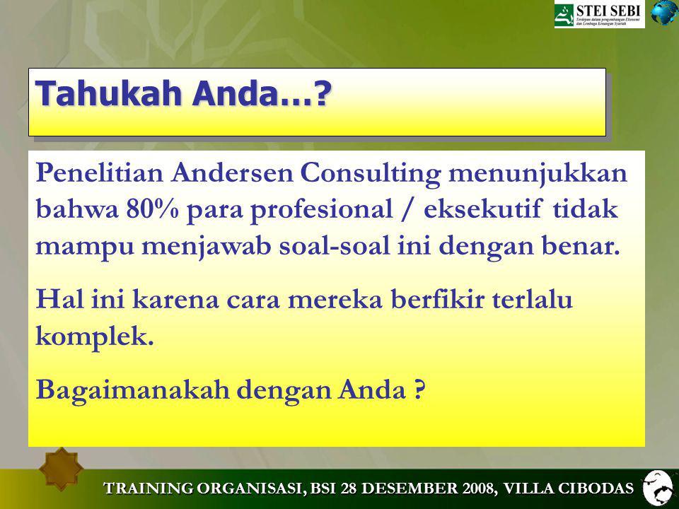 Tahukah Anda… Penelitian Andersen Consulting menunjukkan bahwa 80% para profesional / eksekutif tidak mampu menjawab soal-soal ini dengan benar.